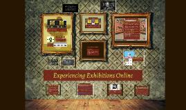 Experiencing Exhibitions Online