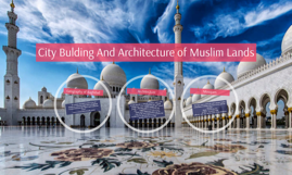City Bulding And Architecture of Muslim Lands
