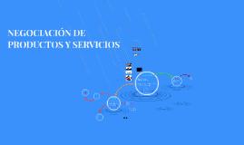 NEGOCIACION DE PRODUCTOS Y SERVICIOS