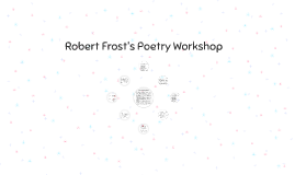 Robert Frost's Poetry Workshop