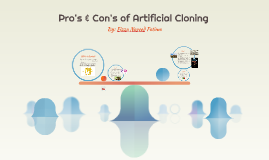 Pro's & Con's of Artificial Cloning