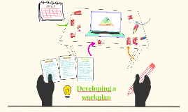 Developing a workplan