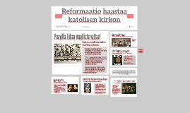 Reformaatio haastaa katolisen kirkon
