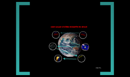 OUR SOLAR SYSTEM 05:EARTH IN SPACE
