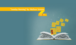 an analysis of wallace stevens poem sunday morning An analysis of wallace stevens' sunday morning poem essay example no  works cited length: 1833 words (52 double-spaced pages) rating: blue.