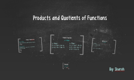 8.2 Products and Quotients