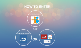 3 EASY STEPS TO ENTER: