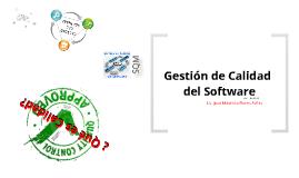 Gestión de Calidad del Software, Parte I