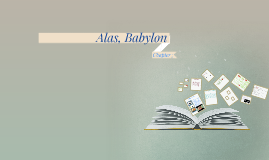 alas babylon report Report abuse transcript of alas, babylon the conflict of alas, babylon would be randy vs highway men (individual vs society) this is the conflict of the book .