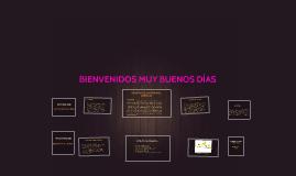 Copy of BIENVENIDOS MUY BUENOS DÍAS
