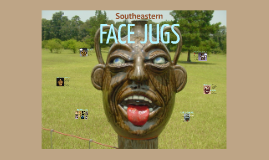 Copy of Southeastern Face Jugs