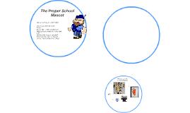 Copy of The Proper School Mascot