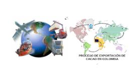 Copy of PROYECTO DE EXPORTACIÓN DE CACAO