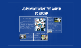 Jobs which make the world go round
