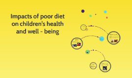 Impacts of poor diet on children's health and well - being