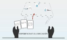 EXPERIENCIAS DE EDUCACIÓN