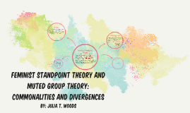 Feminist standpoint theory and muted group theory: commonali