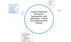 Latina/o American Exclusion, Segregation, and Education