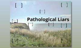 Pathological Liars