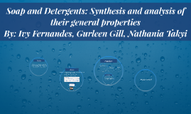 Copy of Soap and Detergents: Synthesis and analysis of their general