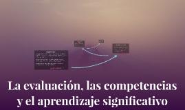 La evaluación, las competencias y el aprendizaje significati