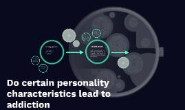 Do human characteristics lead to addiction
