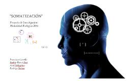 """Proyecto de Investigación: """"Somatización"""""""