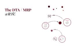 The DTA / MRP