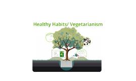 Vegetarianism/Healthy habits