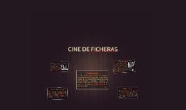 CINE DE FICHERAS