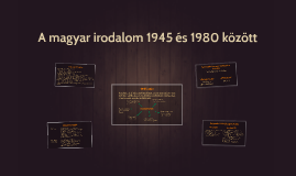 A magyar irodalom 1945 és 1980 között