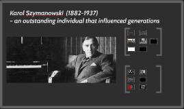 Karol Szymanowski – an outstanding individual that influence
