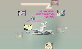Copy of MENADŽERSKE KOMUNIKACIJSKE VJEŠTINE