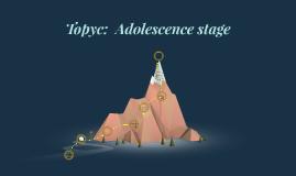 Adolecent stage