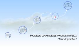 MODELO CMMI DE SERVICIOS NIVEL 2