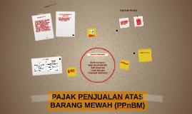 Copy of PAJAK PENJUALAN ATAS BARANG MEWAH (PPnBM)