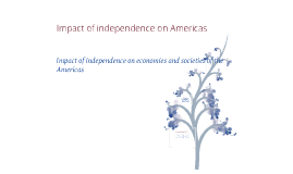 Impact of Independence on the Americas
