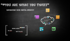 """#YOU ARE WHAT YOU TWEET"""" Navigating your Digital Identity"""