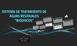"Copy of SISTEMA DE TRATAMIENTO DE AGUAS RESIDUALES ""BIODISCOS"""