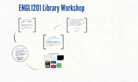 Library Workshop - ENGL1201