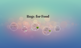Copy of Bugs  for Food
