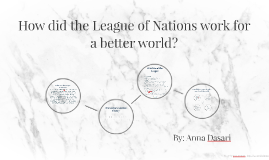 How did the League of Nations work for a better world?