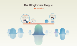 The Plagiarism Plague
