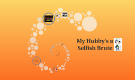 My Hubby's a Selfish Brute