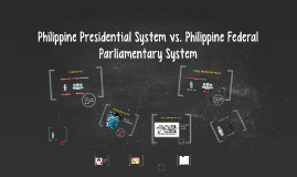 Philippine Parliamentary System vs. Philippine Federal Parli