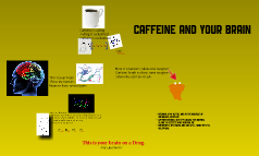 Caffeine and the Brain