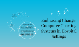 Embracing Change: Computer Charting Systems in Hospital Sett