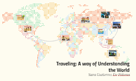 Traveling: A way of Understanding the World