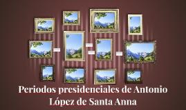 Periodos presidenciales de Antonio López de Santa Anna