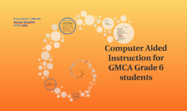 Computer Aided Instruction for GMCA Grade 6 students